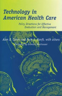 Technology in American Health Care av Alan B. Cohen og R.S. Hanft (Innbundet)