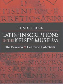 Latin Inscriptions in the Kelsey Museum av Steven L. Tuck (Innbundet)