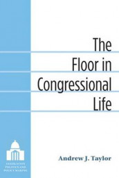 The Floor in Congressional Life av Andrew Taylor (Innbundet)