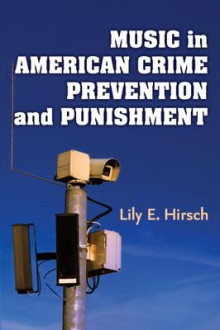 Music in American Crime Prevention and Punishment av Lily E. Hirsch (Innbundet)