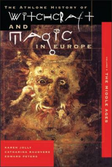 Athlone History of Witchcraft and Magic in Europe: Witchcraft and Magic in the Middle Ages v.3 av Karen Jolly, Catharina Raudvere og Edward Peters (Heftet)