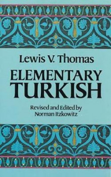 Elementary Turkish av Lewis Thomas (Heftet)