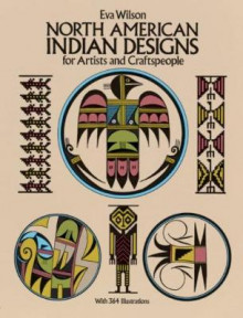 North American Indian Designs for Artists and Craftspeople av Eva Wilson (Heftet)