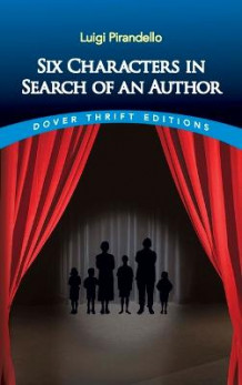 Six Characters in Search of an Author av Luigi Pirandello og Edward Storer (Heftet)