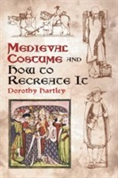 Medieval Costume and How to Recreate it av Dorothy Hartley (Heftet)