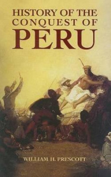 History of the Conquest of Peru av William H. Prescott (Heftet)