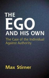 The Ego and His Own av Max Stirner (Heftet)