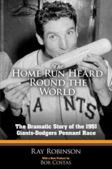 The Home Run Heard 'Round the World av Ray Robinson (Innbundet)