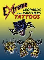 Extreme Leopards and Panthers Tattoos av Tattoos og George Toufexis (Heftet)