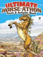 Ultimate Horse-athon Facts and Activity Book av George Toufexis (Heftet)