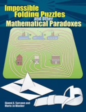 Impossible Folding Puzzles and Other Mathematical Paradoxes av Gianni Sarcone og Marie-Jo Waeber (Heftet)