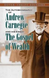 The Autobiography of Andrew Carnegie and His Essay av Andrew Carnegie (Heftet)