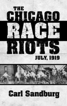 Chicago Race Riots: July, 1919 av Carl Sandburg (Heftet)
