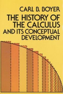 The History of the Calculus and Its Conceptual Development av Carl B. Boyer (Heftet)