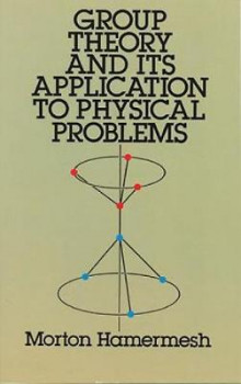 Group Theory and Its Application to Physical Problems av Morton Hamermesh (Heftet)