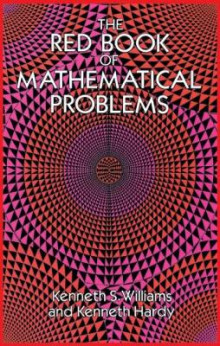 The Red Book of Mathematical Problems av Kenneth S. Williams og Kenneth Hardy (Heftet)