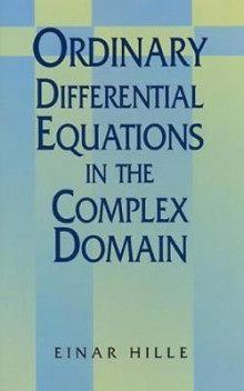 Ordinary Differential Equations in the Complex Domain av Einar Hille (Heftet)