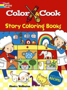 Color & Cook Story Coloring Book av Monica Wellington (Heftet)