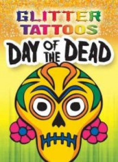 Glitter Tattoos Day of the Dead av George Toufexis (Heftet)