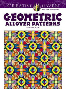 Creative Haven Geometric Allover Patterns Coloring Book av Ian O. Angell (Heftet)