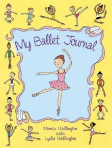 My Ballet Journal av Monica Wellington (Heftet)