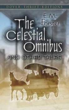The Celestial Omnibus and Other Tales av E. M. Forster (Heftet)