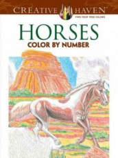 Creative Haven Horses Color By Number Coloring Book av George Toufexis (Heftet)