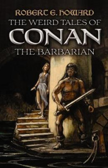 The Weird Tales of Conan the Barbarian av Robert Howard (Heftet)