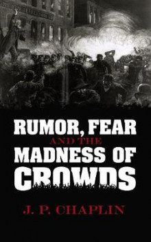 Rumor, Fear and the Madness of Crowds av J. P. Chaplin (Heftet)