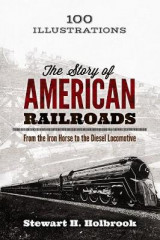 Omslag - The Story of American Railroads: From the Iron Horse to the Diesel Locomotive