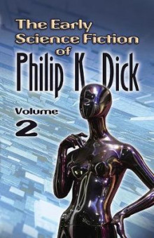 The Early Science Fiction of Philip K. Dick: Working Title Volume 2 av Philip K. Dick (Heftet)