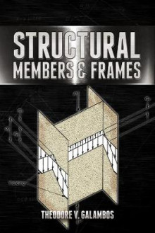 Structural Members and Frames av Theodore V. Galambos (Heftet)