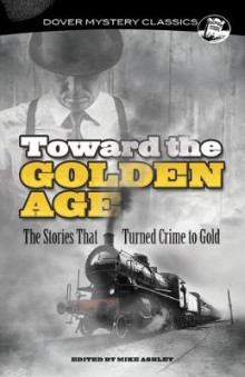Toward the Golden Age av Mike Ashley (Heftet)