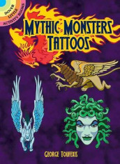 Mythic Monsters Tattoos av George Toufexis (Heftet)