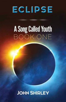 Eclipse: A Song Called Youth: Book One av John Shirley (Heftet)