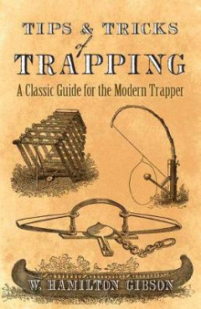 Tips and Tricks of Trapping av William Gibson (Heftet)