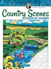 Creative Haven Country Scenes Color by Number av George Toufexis (Heftet)