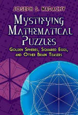 Omslag - Mystifying Mathematical Puzzles: Golden Spheres, Squared Eggs, and Other Brainteasers