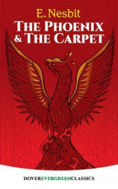 The Phoenix and the Carpet av E. Nesbit (Heftet)