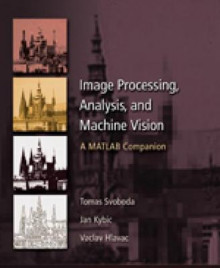 Image Processing, Analysis & and Machine Vision - A MATLAB Companion av Vaclav Hlavac, Tomas Svoboda, Jan Kybic, David A. McMurrey og Joanne Buckley (Heftet)
