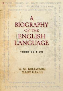 A Biography of the English Language av Mary Hayes og C.M. Millward (Innbundet)