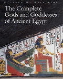 The complete gods and goddesses of ancient Egypt av Richard H. Wilkinson (Innbundet)