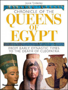 Chronicle of the Queens of Egypt: From Early Dynastic Times av Joyce Tyldesley (Innbundet)