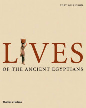 Lives of the Ancient Egyptians av Toby Wilkinson (Innbundet)