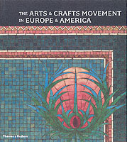 The Arts and Crafts Movement in Europe and America av Wendy Kaplan og Alan Crawford (Innbundet)