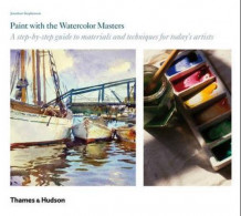 Paint with the watercolour masters av Jonathan Stephenson (Innbundet)
