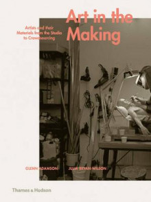 Art in the Making av Glenn Adamson og Julia Bryan-Wilson (Innbundet)