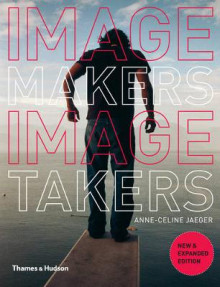 Image Makers, Image Takers av Anne-Celine Jaeger (Heftet)