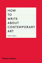 How to Write About Contemporary Art av Gilda Williams (Heftet)