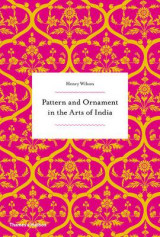 Omslag - Pattern and Ornament in the Arts of India